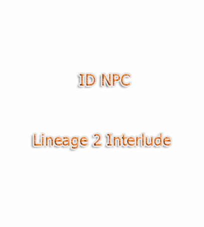 ID NPC for Lineage 2 Interlude